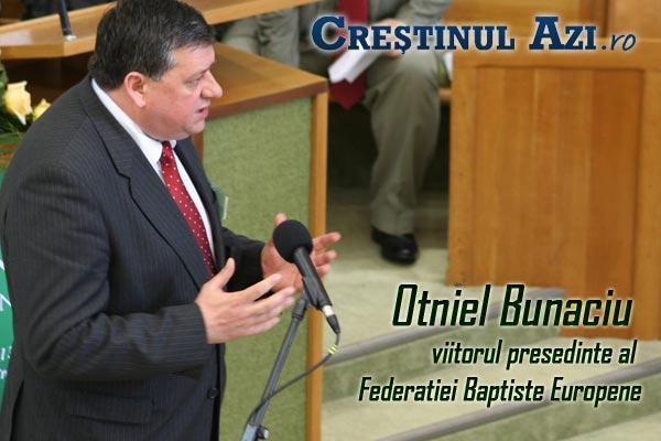 Otniel Bunaciu viitorul presedinte al Federatiei Baptiste Europene